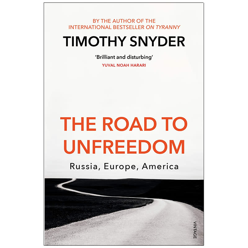 The Road to Unfreedom Russia, Europe, America