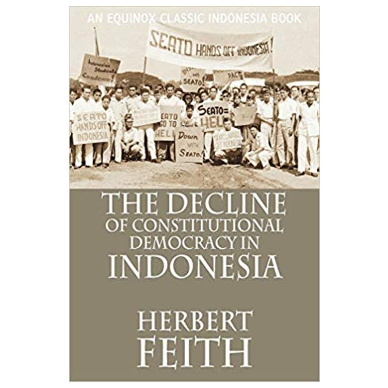 The Decline of Constitutional Democracy in Indonesia