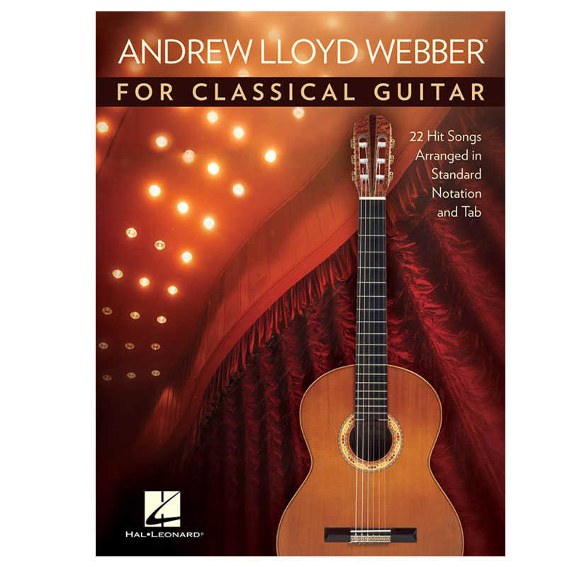 Andrew Lloyd Webber for Classical Guitar (22 Hit Songs Arranged in Standard Notation and Tab)
