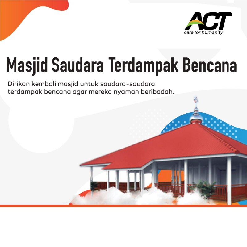 ACT - Bangun Masjid untuk Saudara Terdampak Bencana 75k