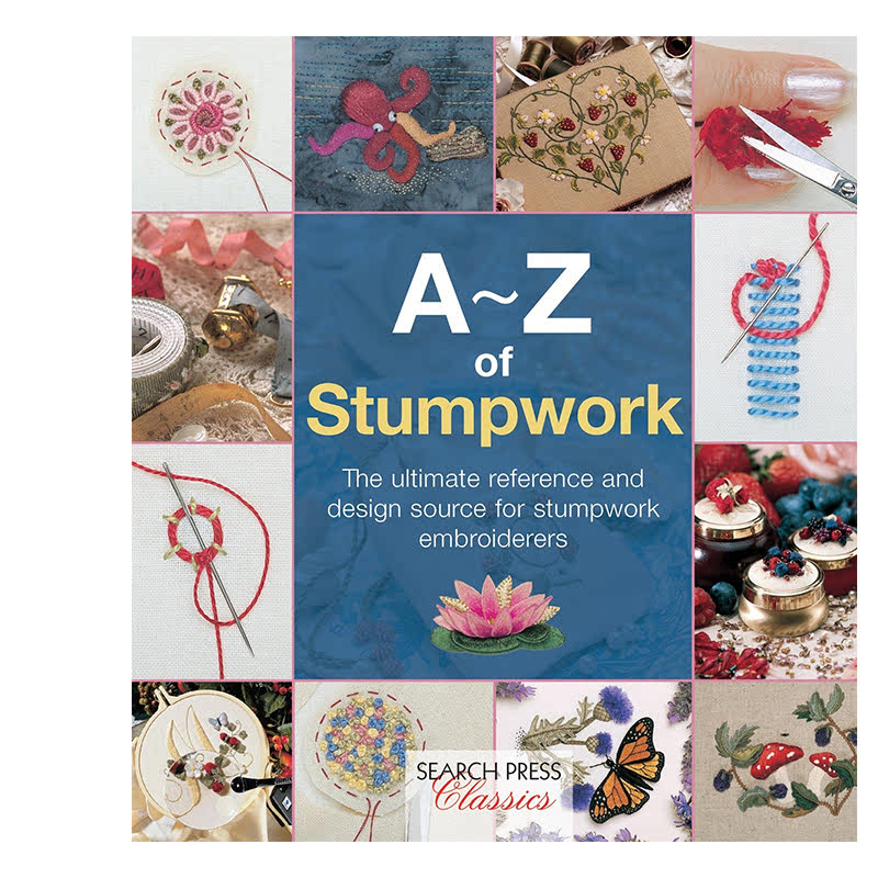 A-Z of Stumpwork (Search Press Classics) (A-Z of Needlecraft)