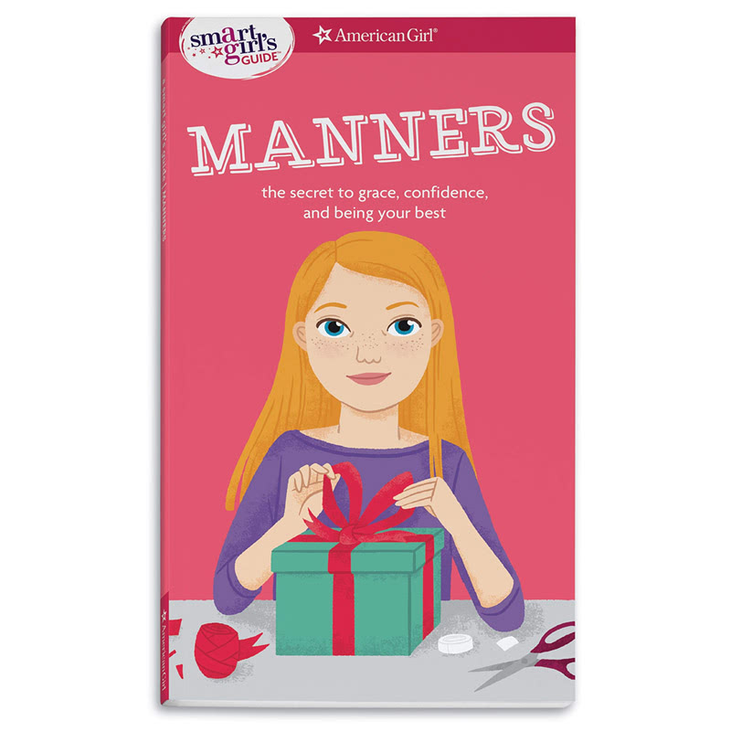 A Smart Girls Guide Manners (The Secrets to Grace, Confidence, and Being Your Best)