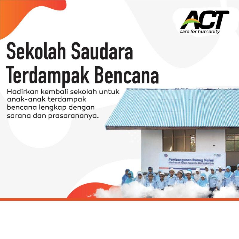 ACT - Bangun Sekolah untuk Saudara Terdampak Bencana 25k