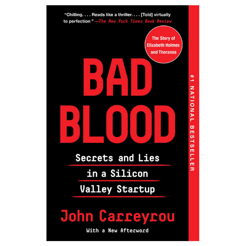 Bad Blood (Secrets and Lies in a Silicon Valley Startup)