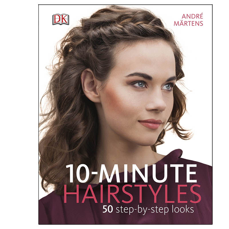 10-Minute Hairstyles (50 Step-by-Step Looks)