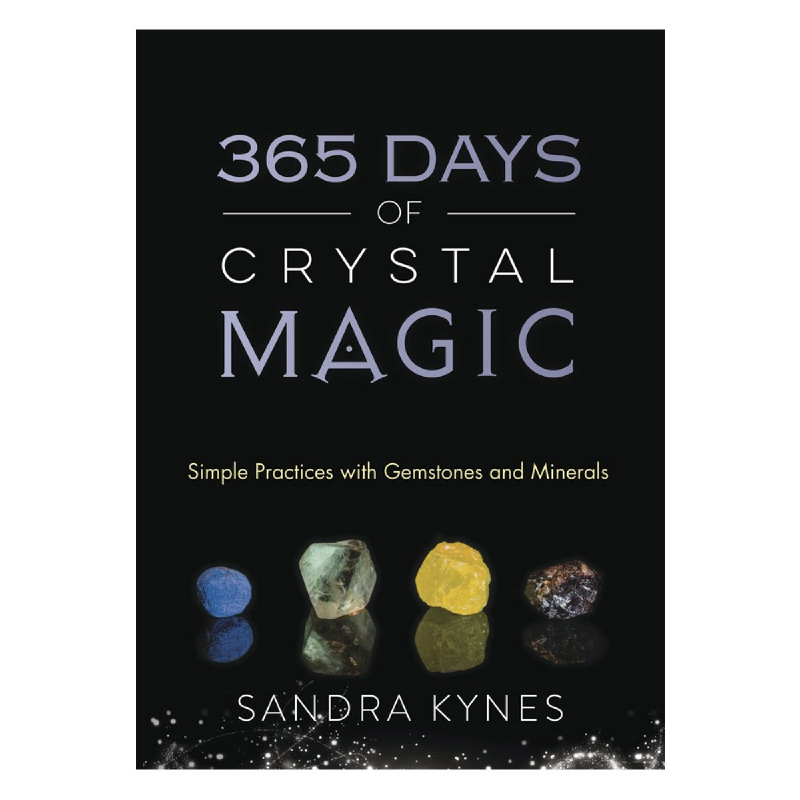 365 Days of Crystal Magic(Simple Practices with Gemstones & Minerals)