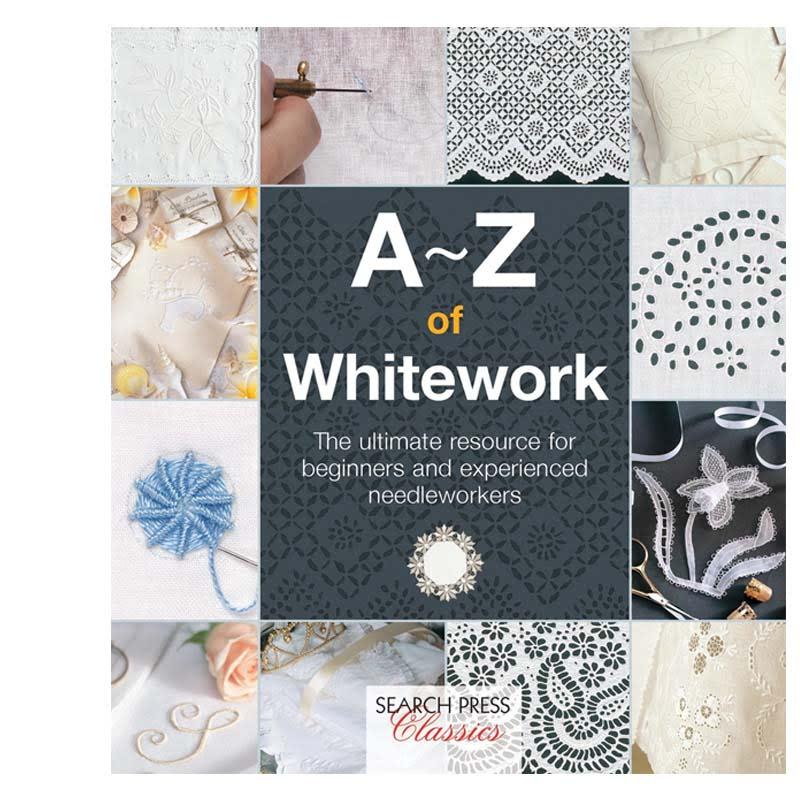 A-Z Of Whitework (Search Press Classics) (A-Z Of Needlecraft)