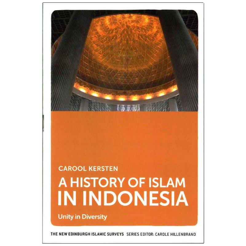 A History of Islam in Indonesia - Unity in Diversity (The New Edinburgh Islamic Surveys)