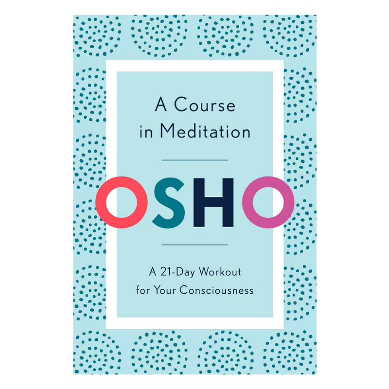 A Course in Meditation (A 21-Day Workout for Your Consciousness)