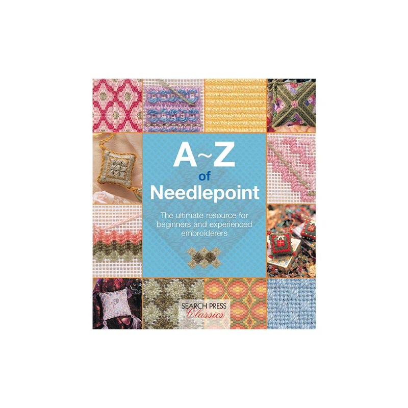 A-Z Of Needlepoint (Search Press Classics) (A-Z Of Needlecraft)