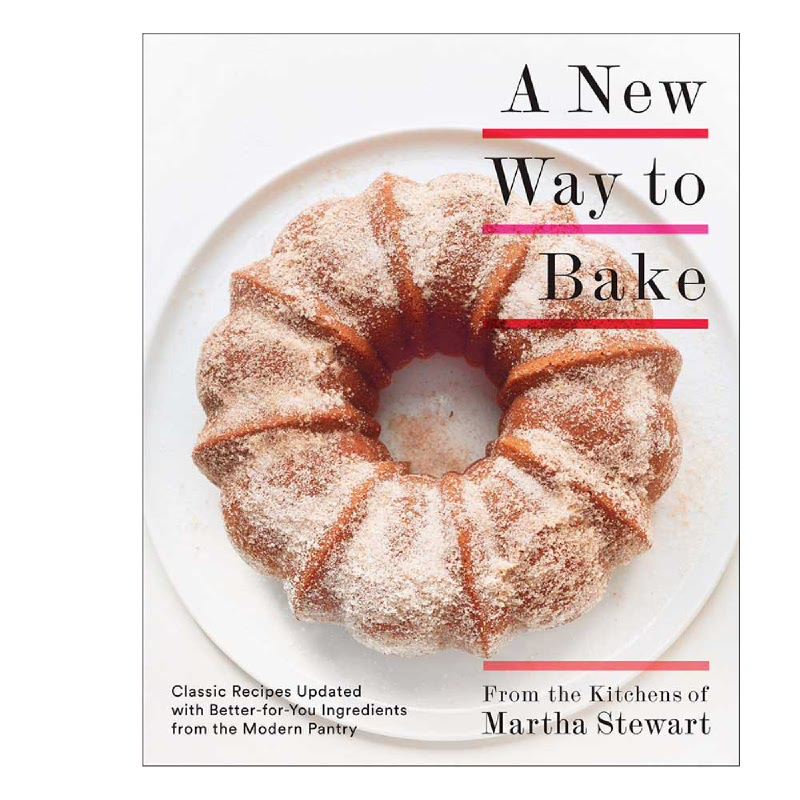 A New Way To Bake (Classic Recipes Updated with Better-for-You Ingredients from the Modern Pantry)