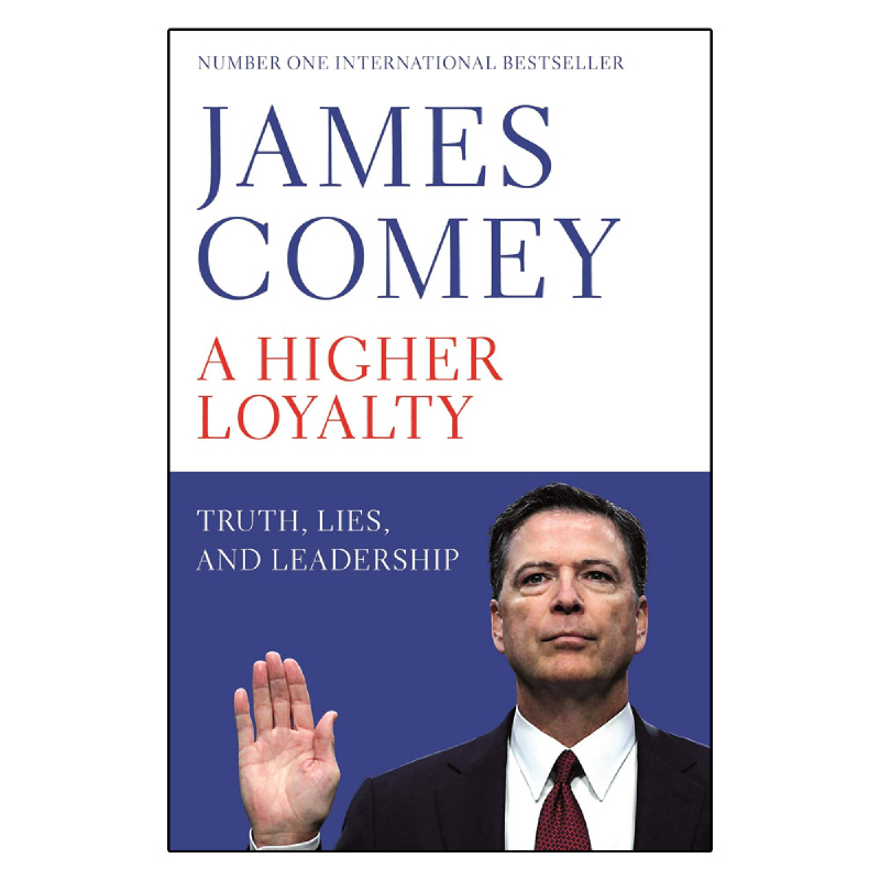 A Higher Loyalty(Truth, Lies, and Leadership)