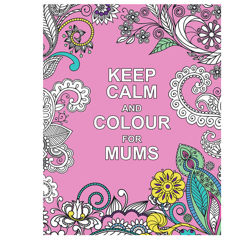 Keep Calm and Colour for Mums (Huck & Pucker Colouring Books)