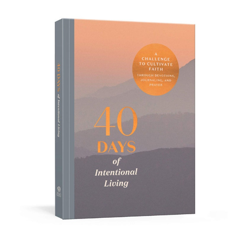 40 Days of Intentional Living (A Challenge to Cultivate Faith Through Devotions, Journaling, and Prayer) A Devotional Journal
